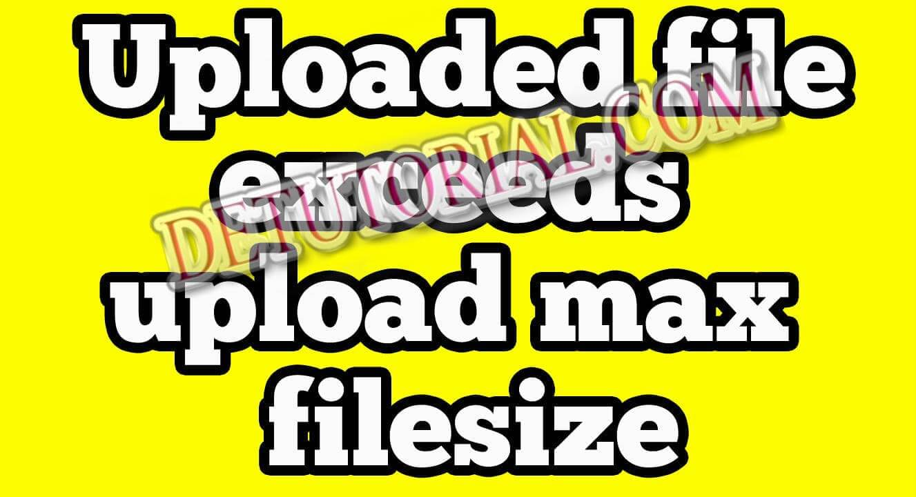 Solusi The uploaded file exceeds the upload_max_filesize directive in php.ini di Webserver Offline, Solusi The uploaded file exceeds the upload_max_filesize directive in php.ini di WordPress, Begini Cara Mengatasi Masalah upload_max_filesize directive in php.ini Yang Benar