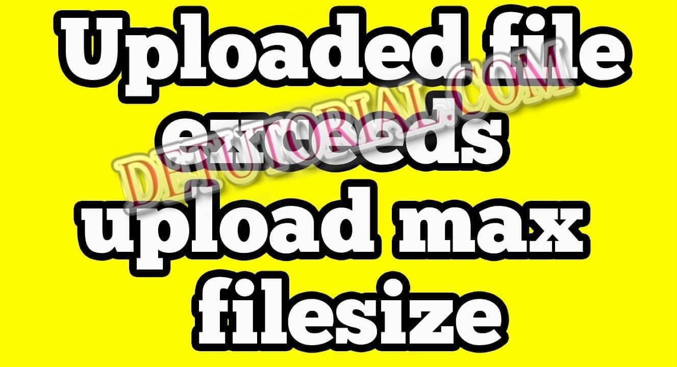 Begini Cara Mengatasi Masalah upload_max_filesize directive in php.ini Yang Benar