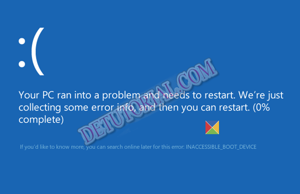 Cara Memperbaiki Bluescreen Inaccessible_Boot_Device Windows 10