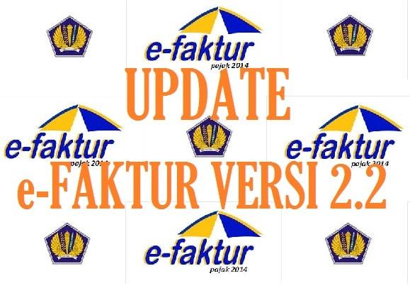 Update Efaktur 2.2 Terbaru 2019 Resmi di Rilis